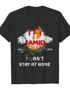 Family Dollar Inside Me Covid-19 2020 I Can't Stay At Home shirt