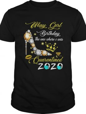 High Heel May Girl Birthday The One Where I Was Quarantined 2020 shirt