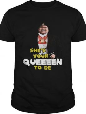 Paul Bates Shes your queeeen to be shirt
