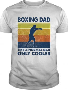 Boxing dad like a normal dad only cooler vintage retro shirt