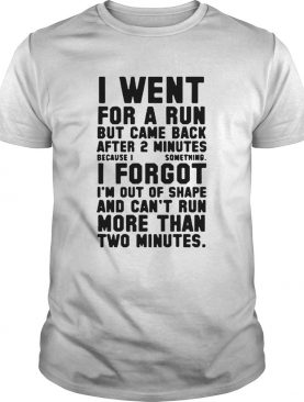 I Went For A Run shirt
