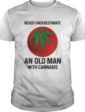 Never undersetimate an okd man with cannabis moon weed shirt