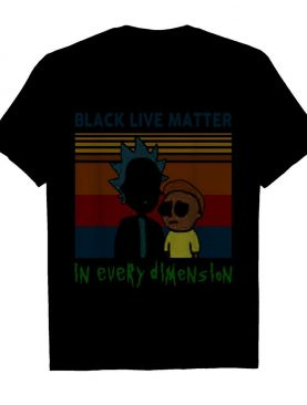 Rick And Morty Black Live Matter In Every Dimension Vintage shirt