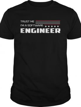 Trust me Im a software engineer stars shirt