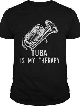 Tuba Is My Therapy Passion Hobbies Cute Music Gift shirt