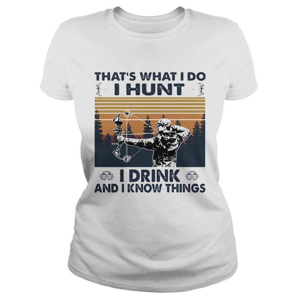 Veteran thats what i do i hunt i drink and i know things vintage retro  Classic Ladies