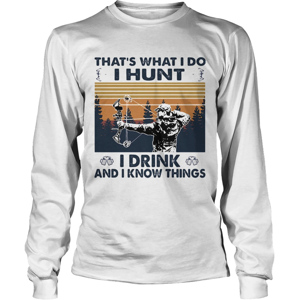 Veteran thats what i do i hunt i drink and i know things vintage retro  Long Sleeve