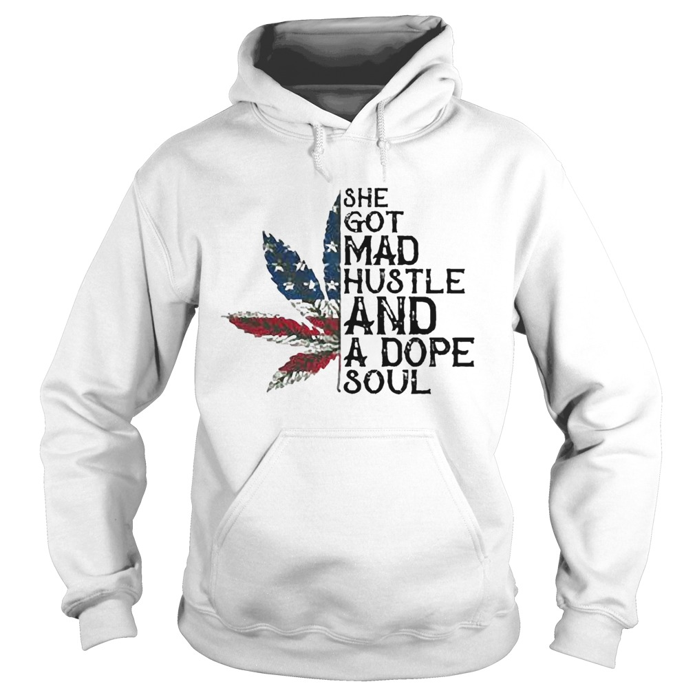 Weed She Got Mad Hustle And A Dope Soul Independence Day  Hoodie