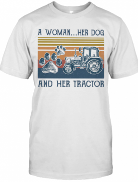 A Woman Her Paw Dog And Her Tractor Vintage Retro T-Shirt