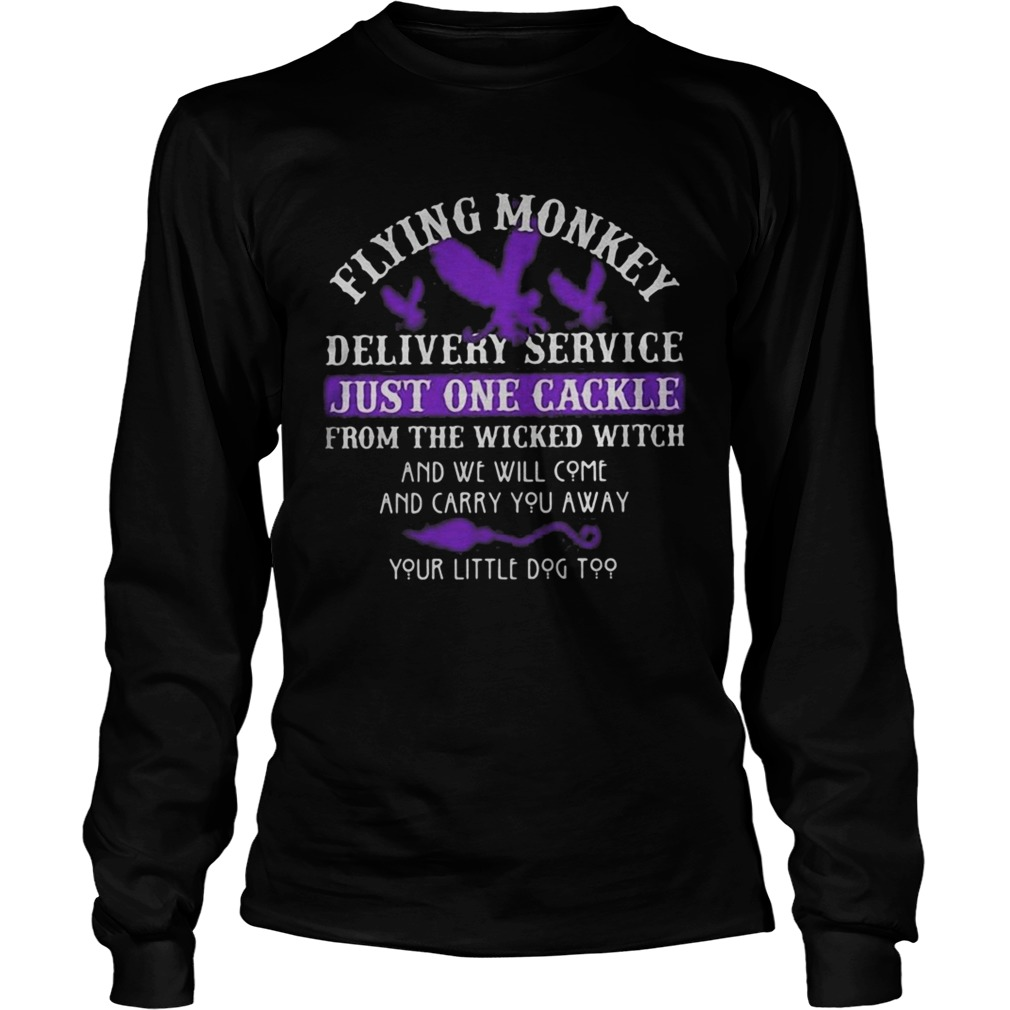 Flying monkey delivery service just one candle for the wicked witch and we will come and carry you Long Sleeve
