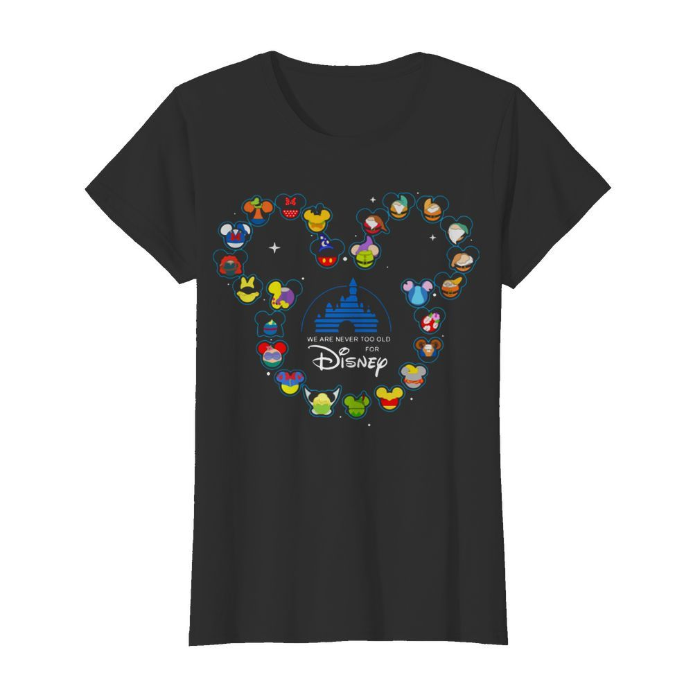 Heart Mickey Mouse We Are Never Too Old For Disney  Classic Women's T-shirt