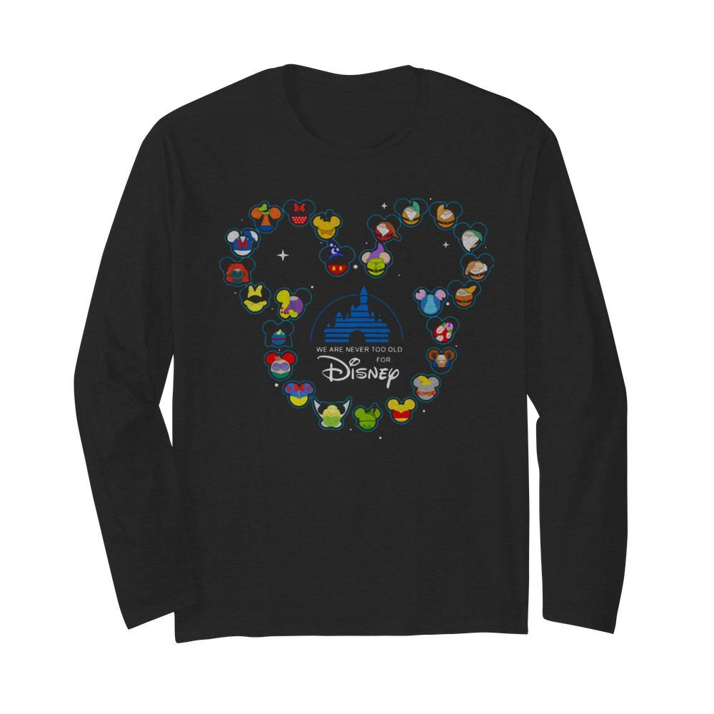Heart Mickey Mouse We Are Never Too Old For Disney  Long Sleeved T-shirt