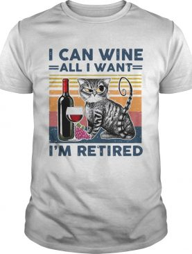I Can Wine All I Want Im Retired Vintage shirt