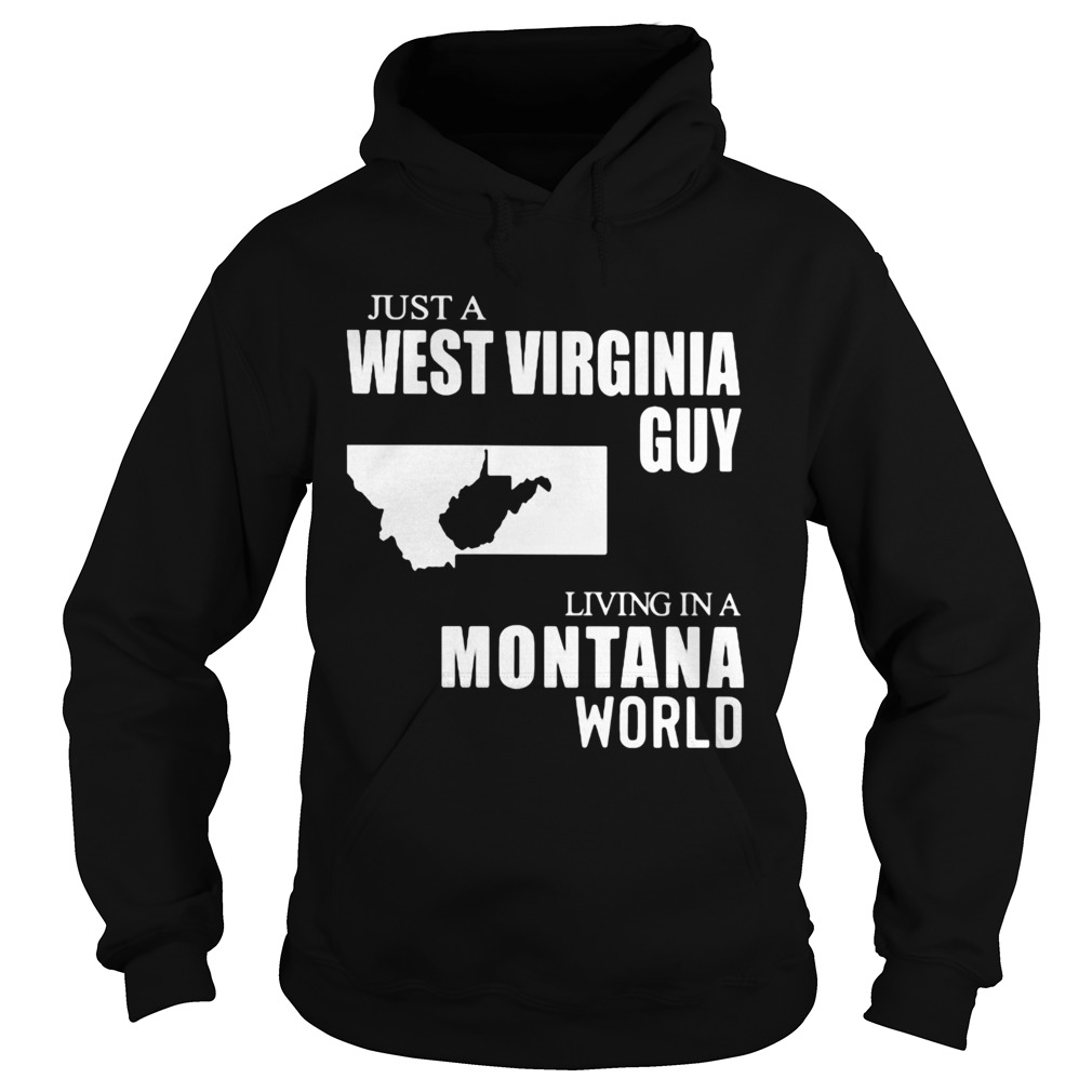 Just A West Virginia Guy Living In A Montana World Map  Hoodie