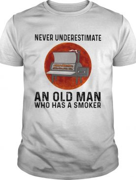 Never underestimate an old man who has a smoker moon blood shirt