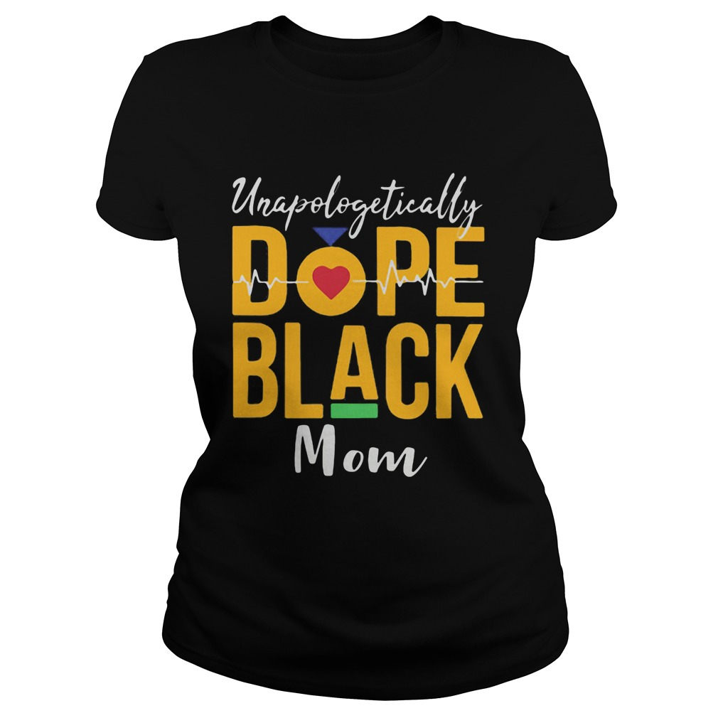 Unapologetically dope black mom heartbeat  Classic Ladies