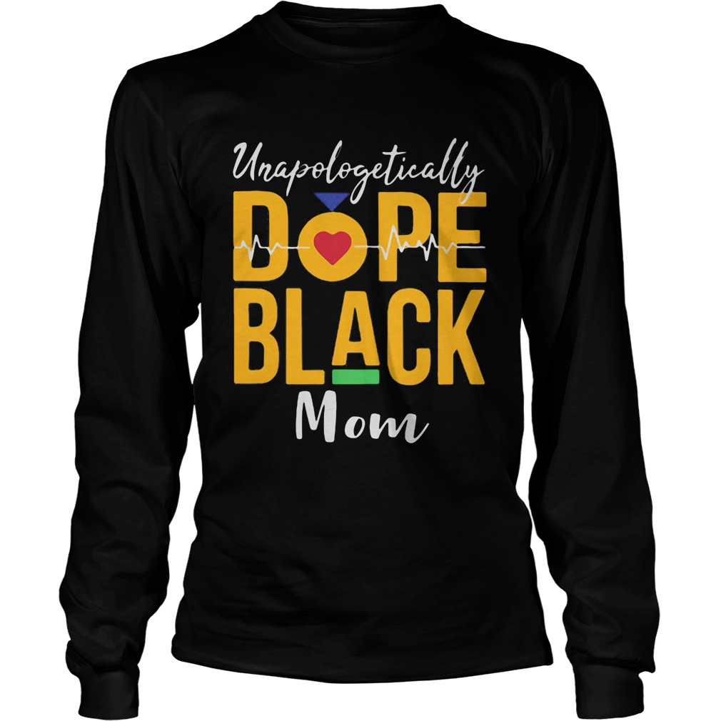 Unapologetically dope black mom heartbeat  Long Sleeve