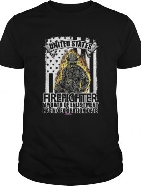 United states firefighter my oath of enlistment has no expiration date shirt