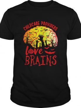 Childcare Providers Love Brains shirt