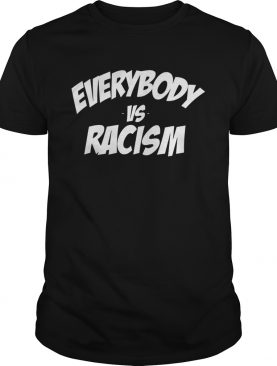 Everybody vs Racism Wrong Again AntiHate 86 45 Resist shirt