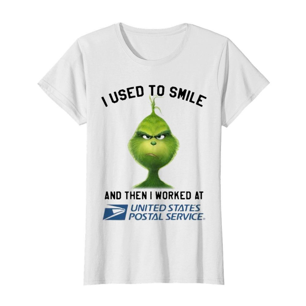 Grinch i used to smile and then i worked at united states postal service  Classic Women's T-shirt