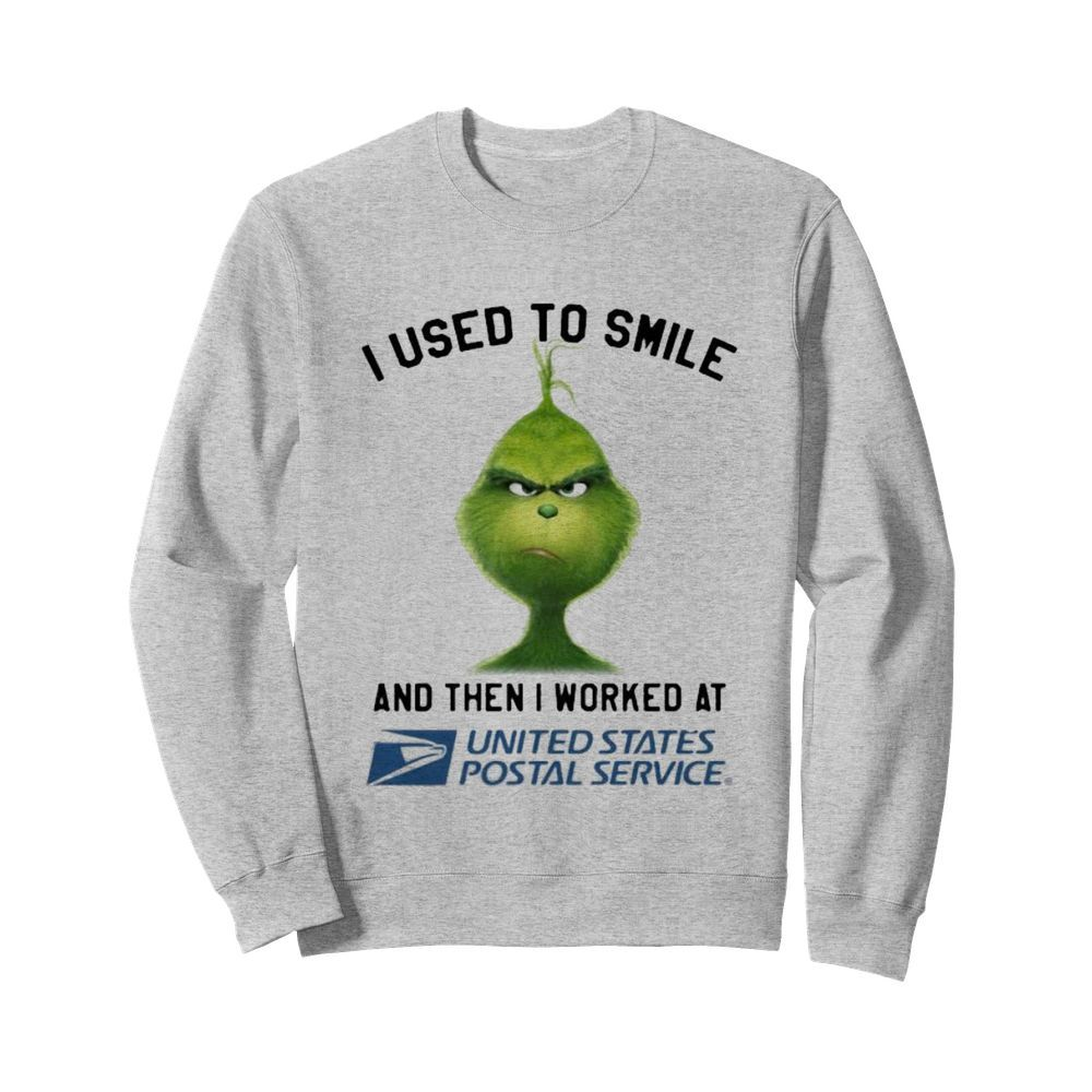 Grinch i used to smile and then i worked at united states postal service  Unisex Sweatshirt