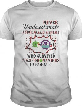 Never underestimate a store manager assistant who survived 2020 corona virus pandemic shirt