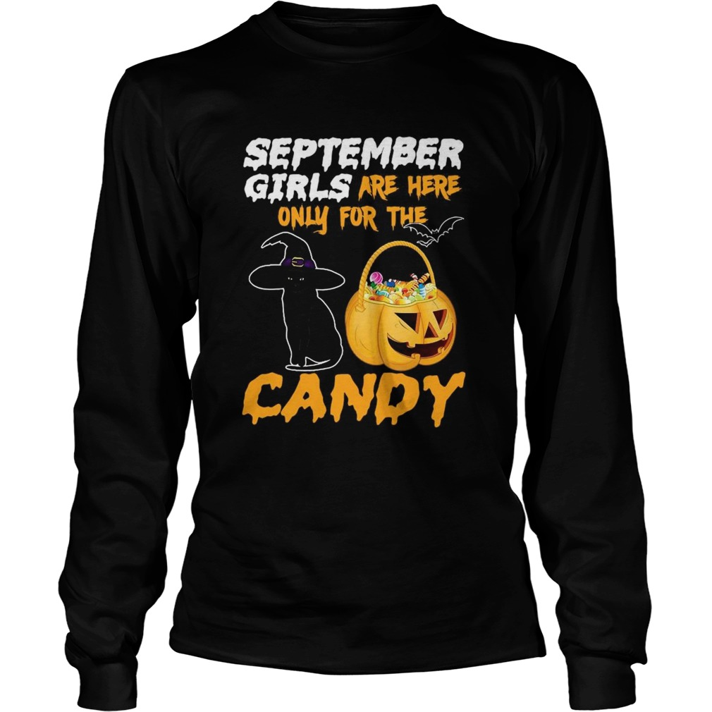 September Girls Are Here Only For The Candy  Long Sleeve