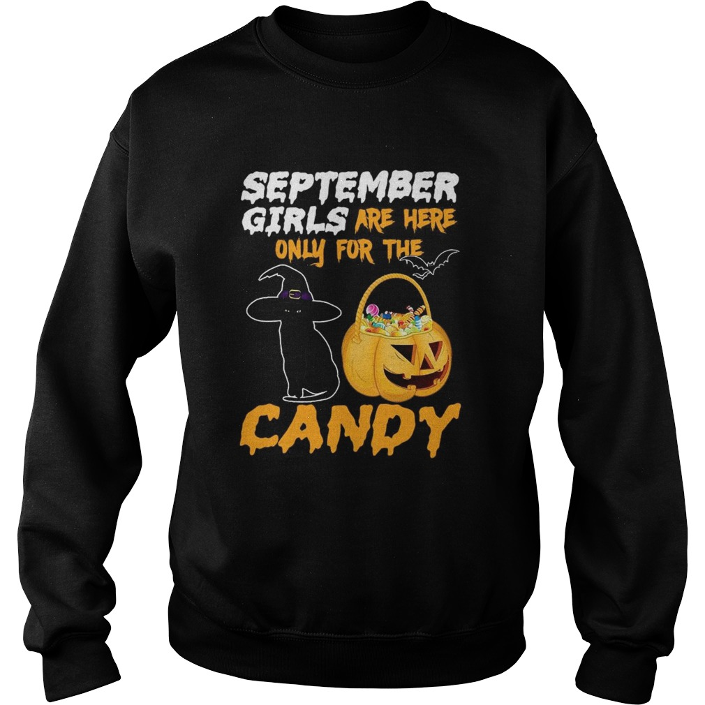 September Girls Are Here Only For The Candy  Sweatshirt