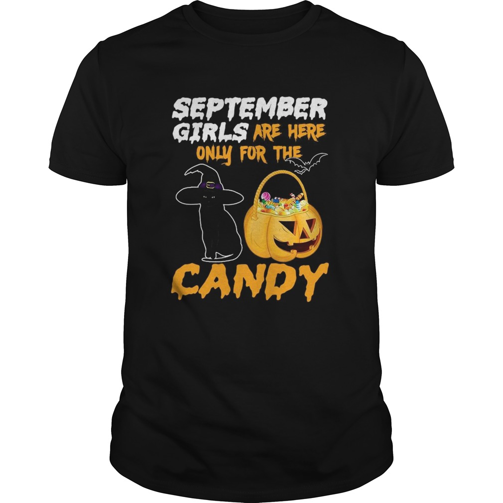 September Girls Are Here Only For The Candy  Unisex