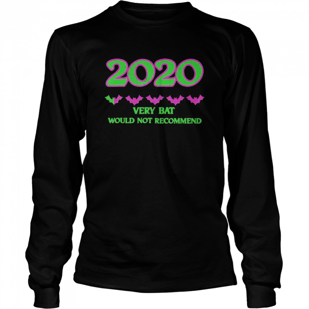 2020 One Star Rating Very Bat Would Not Recommend Halloween  Long Sleeved T-shirt