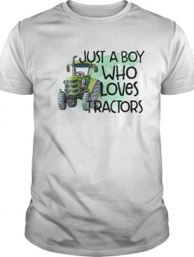 Just A Boy Who Loves Tractors shirt