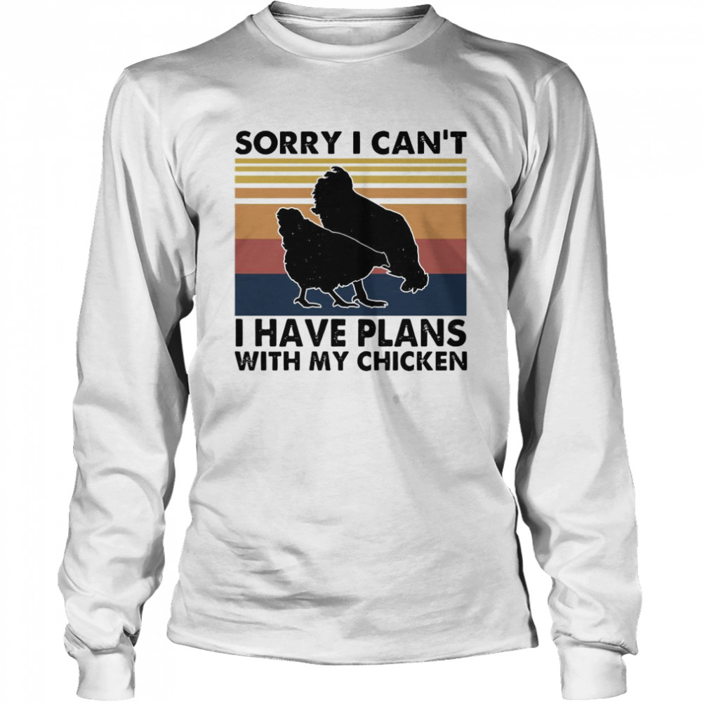 Sorry I Can't I Have Plans With My Chicken Vintage  Long Sleeved T-shirt