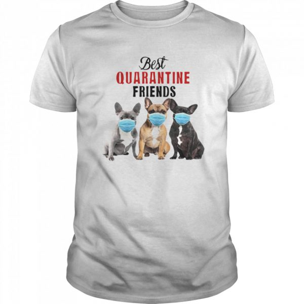 Best Quarantine Friends shirt