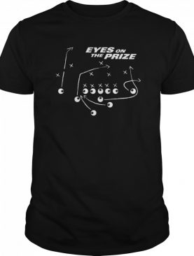 Eyes On The Prize shirt