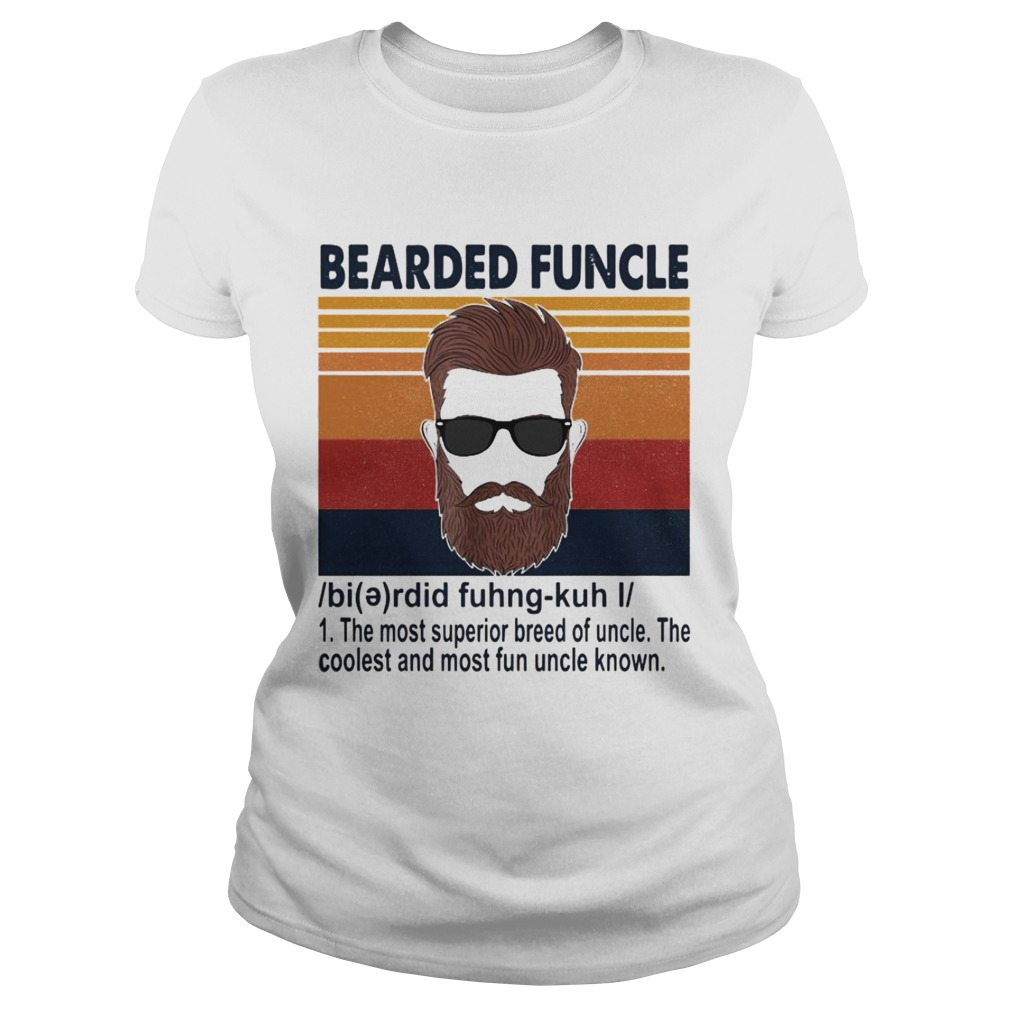 Bearded Funcle The Most Superior Breed Of Uncle The Coolest And Most Fun Uncle Known  Classic Ladies