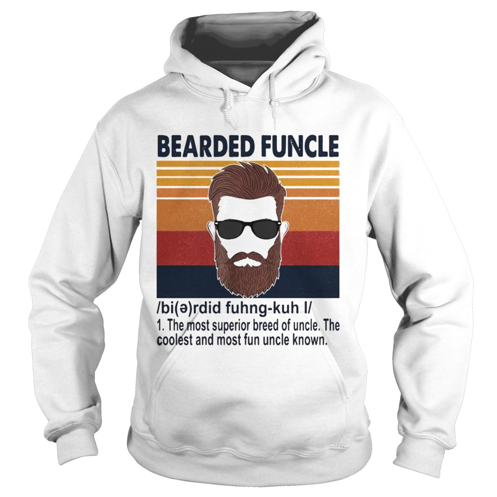 Bearded Funcle The Most Superior Breed Of Uncle The Coolest And Most Fun Uncle Known  Hoodie
