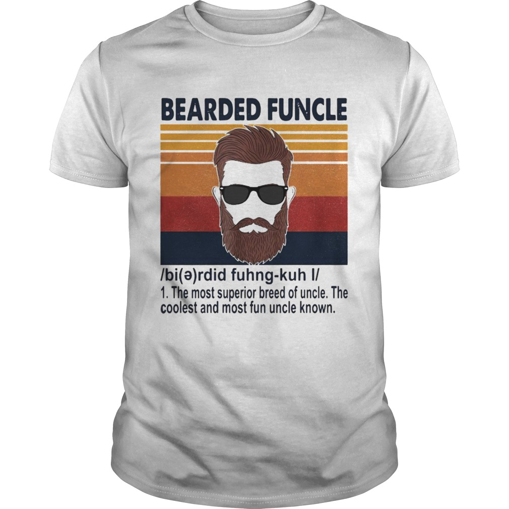 Bearded Funcle The Most Superior Breed Of Uncle The Coolest And Most Fun Uncle Known  Unisex