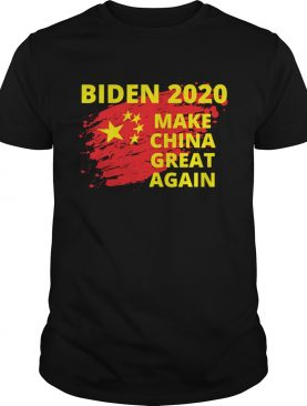 Biden 2020 Make China Great Again Political Sarcastic Funny shirt