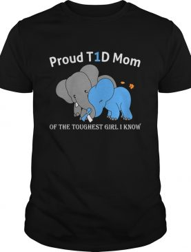 Elephant proud t1d mom of the toughest girl i know shirt