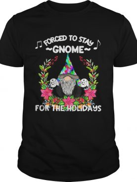 Forced To Stay Gnome For The Holidays Toilet Paper Christmas shirt