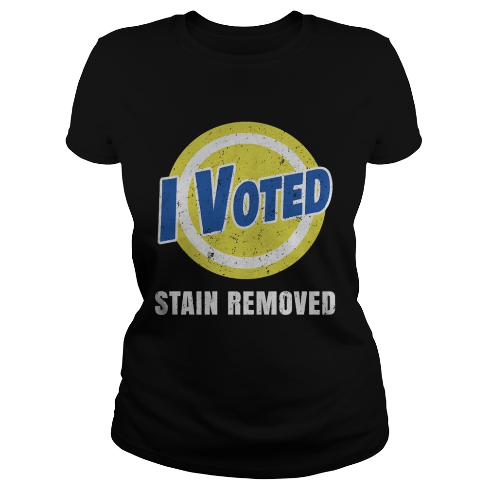 I Voted Stain Removed  Classic Ladies
