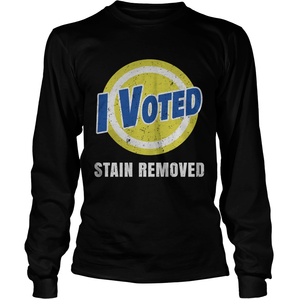 I Voted Stain Removed  Long Sleeve