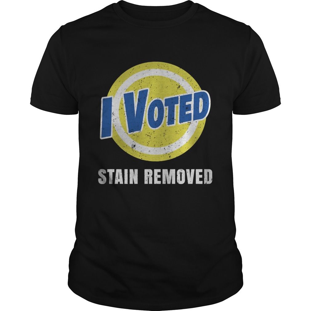 I Voted Stain Removed  Unisex