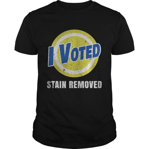 I Voted Stain Removed shirt