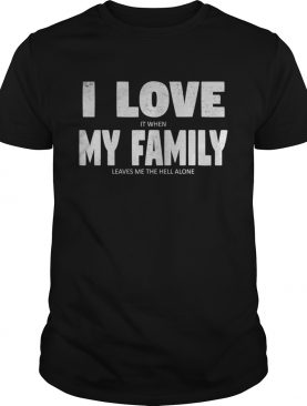 I love my family hidden message shirt