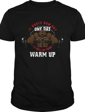 It Hurts Mom But One Day It Will Be Yor Warm Up shirt