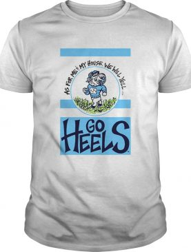 North Carolina Tar Heels As For Me and My House Garden Flag Go Heels shirt