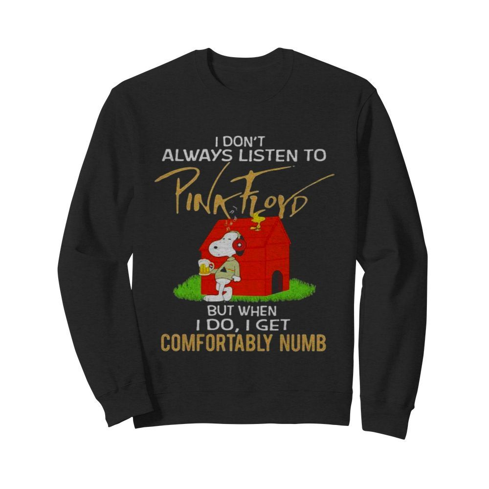 I Don't Always Listen To Pink Floyd But When I Do I Get Comfortably Numb Snoopy Drinking Beer And Woodstock  Unisex Sweatshirt
