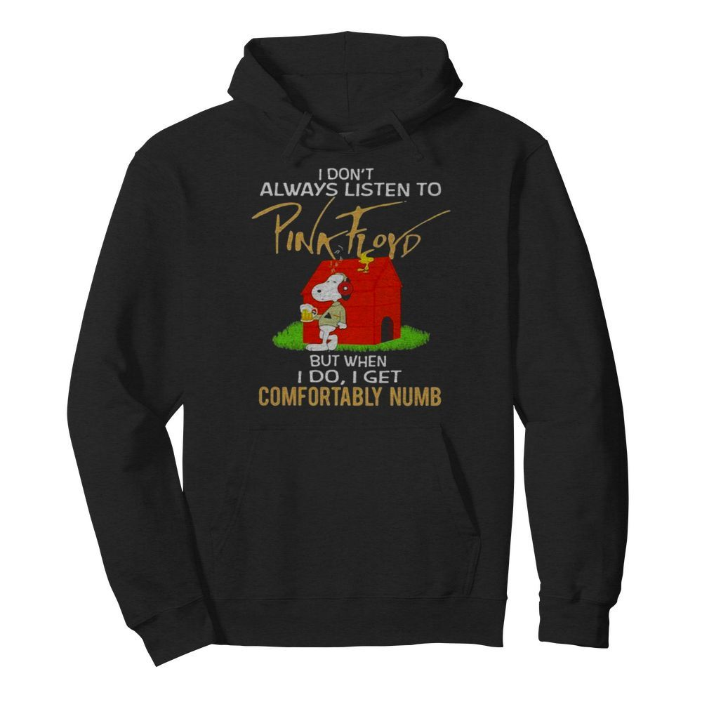 I Don't Always Listen To Pink Floyd But When I Do I Get Comfortably Numb Snoopy Drinking Beer And Woodstock  Unisex Hoodie